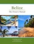 Belize: The Owner's Manual 2013