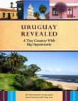 Uruguay Revealed: A Tiny Country With Big Opportunity
