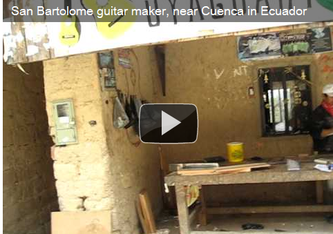 Video: San Bartolome, Ecuador—The Craft of Guitar Making