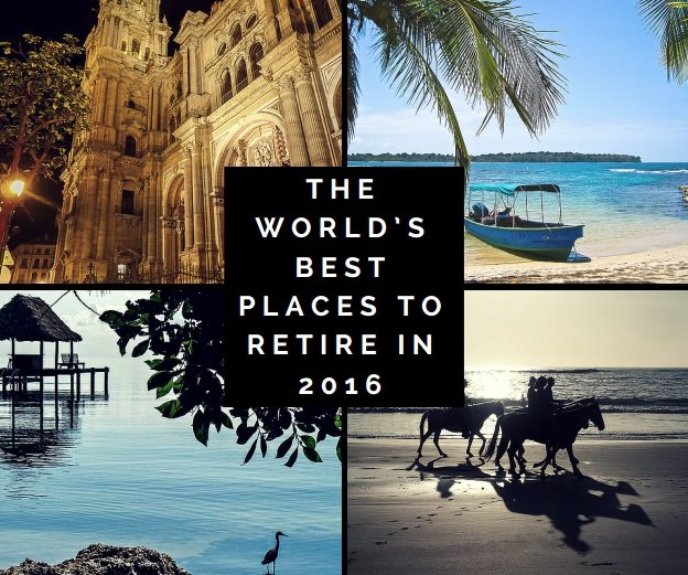 Best Places On Earth To Live: The World's Best Places To Retire In 2016
