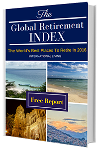 International living live retire and invest overseas for Most affordable places to retire in the world