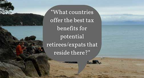 """""""What countries offer the best tax benefits for potential retirees/expats that reside there?"""""""