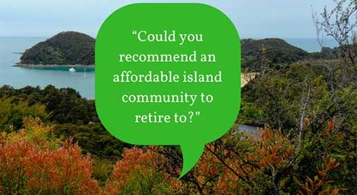 """""""Could you recommend an affordable island community to retire to?"""""""