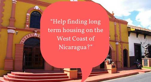 """""""Help finding long term housing on the West Coast of Nicaragua?"""""""