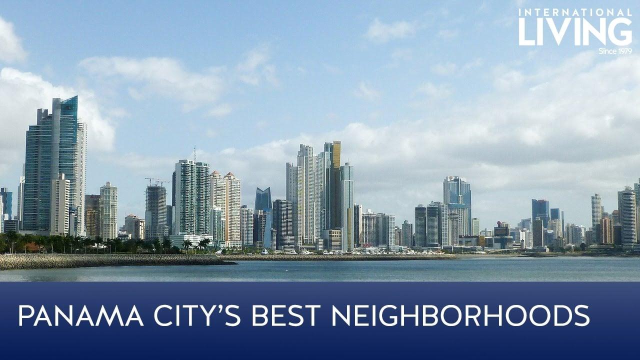 Video: Panama City's Best Neighborhoods